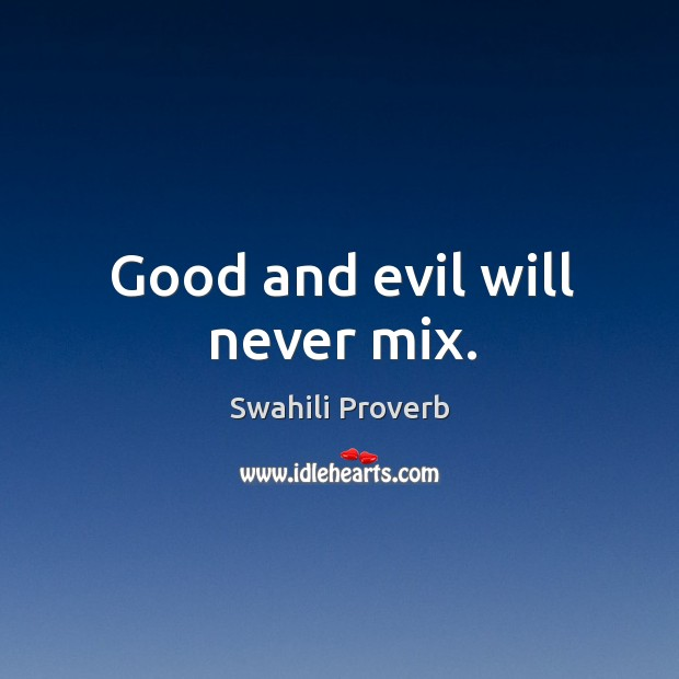 Good and evil will never mix. Image