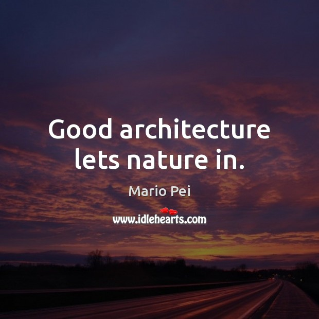 Good architecture lets nature in. Image