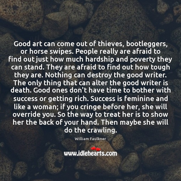 Good art can come out of thieves, bootleggers, or horse swipes. People Image