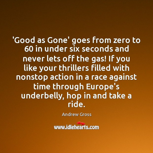 Image, 'Good as Gone' goes from zero to 60 in under six seconds and
