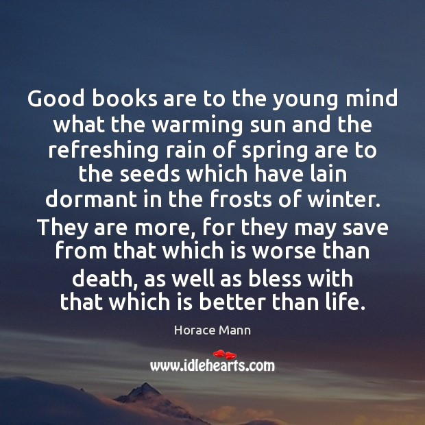 Good books are to the young mind what the warming sun and Image