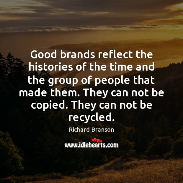 Good brands reflect the histories of the time and the group of Image