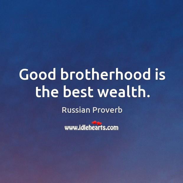 Image, Good brotherhood is the best wealth.