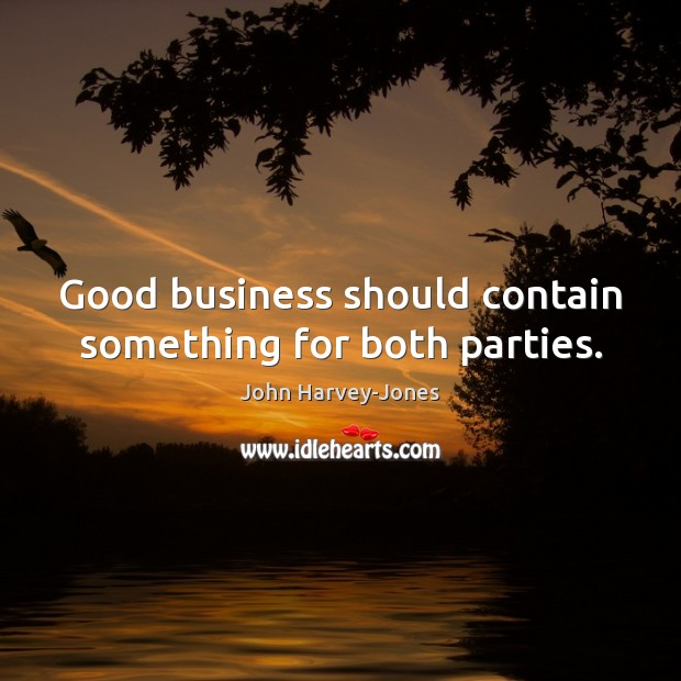 Good business should contain something for both parties. Image