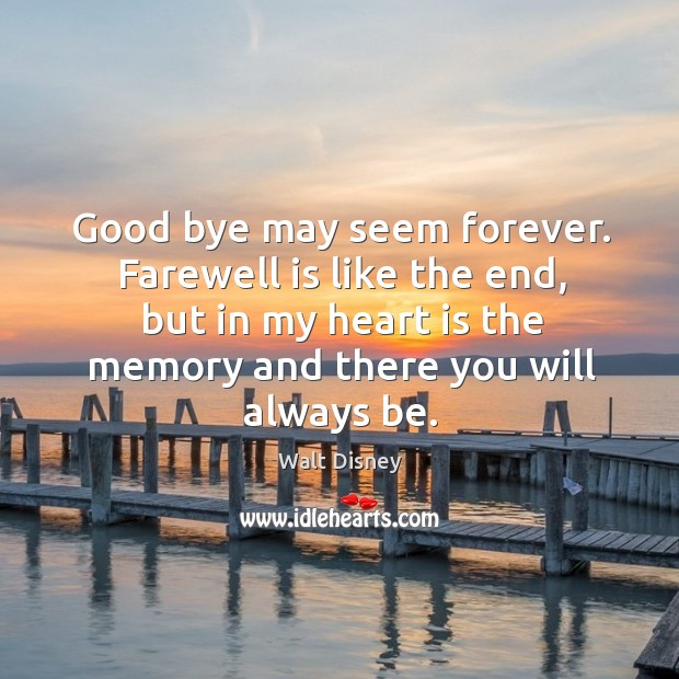 Image, Good bye may seem forever. Farewell is like the end, but in