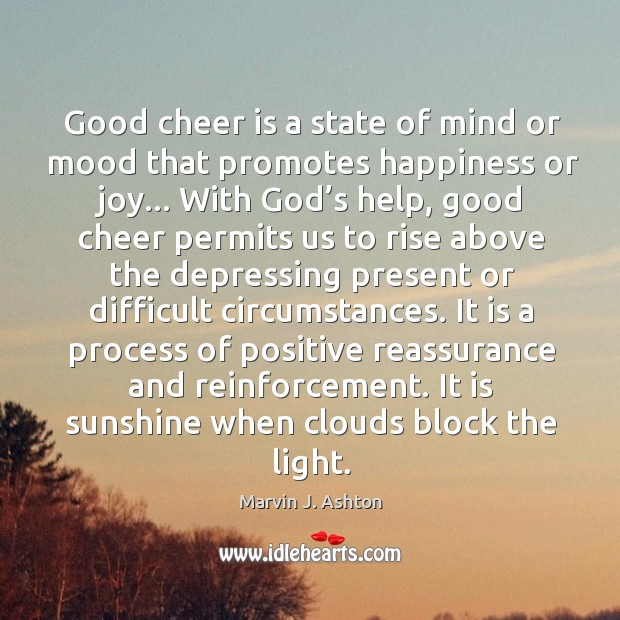 Good cheer is a state of mind or mood that promotes happiness Image