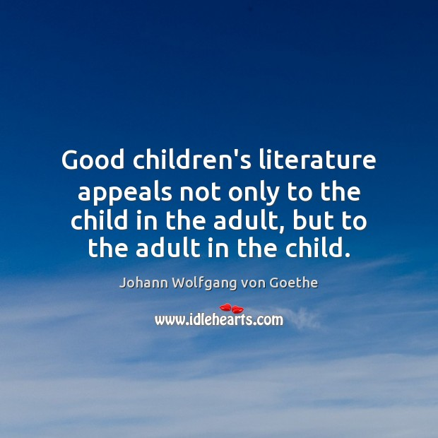Good children's literature appeals not only to the child in the adult, Image