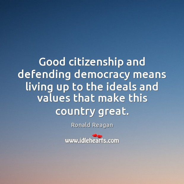 Image, Good citizenship and defending democracy means living up to the ideals and