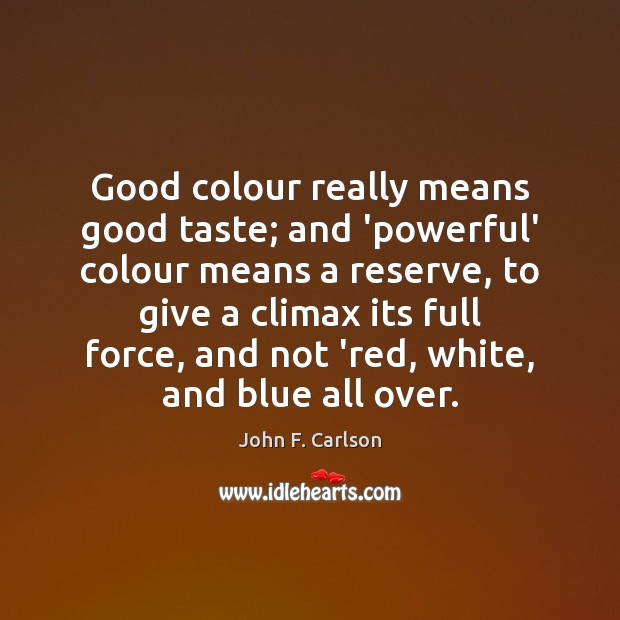 Image, Good colour really means good taste; and 'powerful' colour means a reserve,