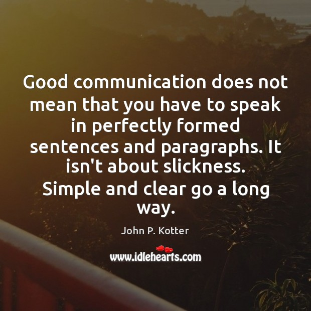 Good communication does not mean that you have to speak in perfectly Image