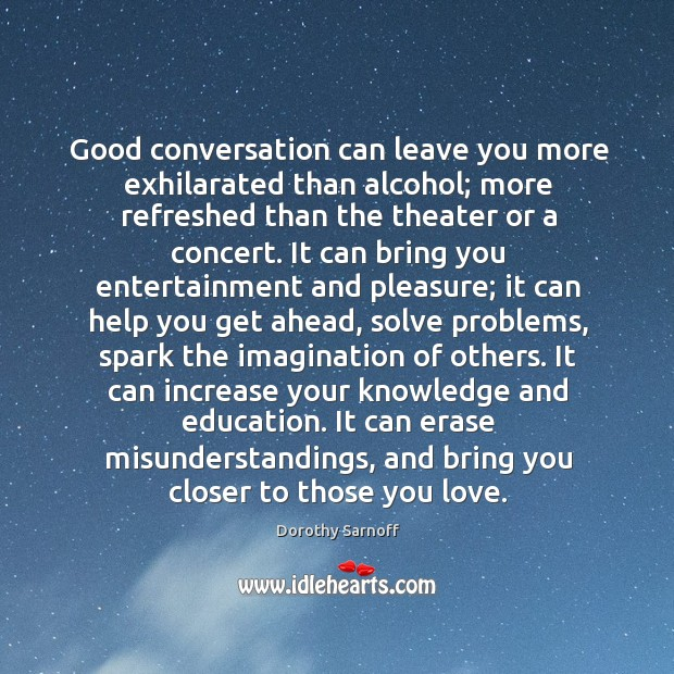 Good conversation can leave you more exhilarated than alcohol; more refreshed than Image