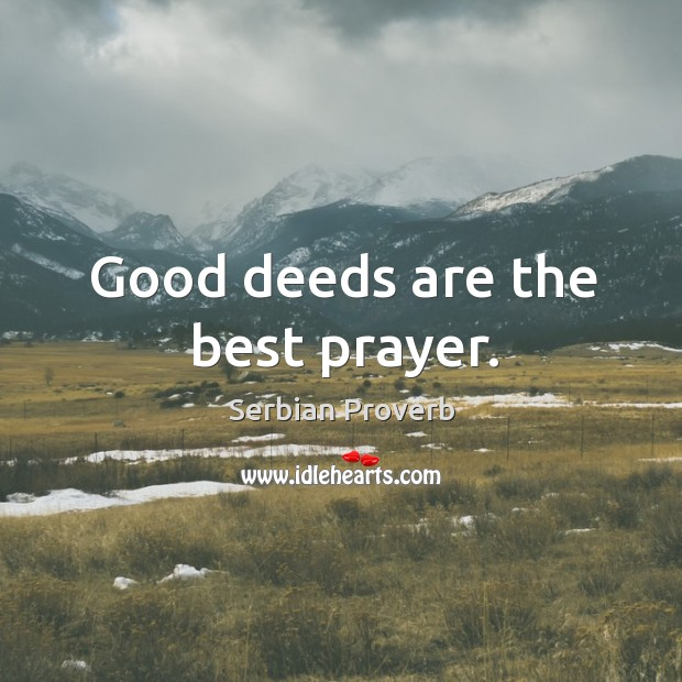 Good deeds are the best prayer. Serbian Proverbs Image