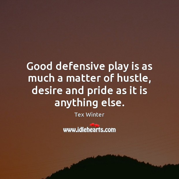 Image, Good defensive play is as much a matter of hustle, desire and