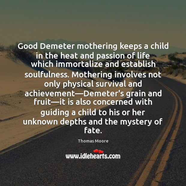 Good Demeter mothering keeps a child in the heat and passion of Image