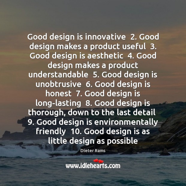Good design is innovative  2. Good design makes a product useful  3. Good design Design Quotes Image