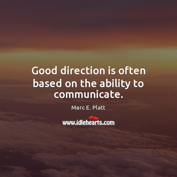 Image, Good direction is often based on the ability to communicate.
