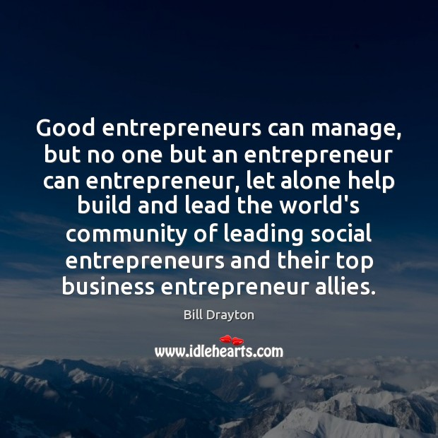 Image, Good entrepreneurs can manage, but no one but an entrepreneur can entrepreneur,