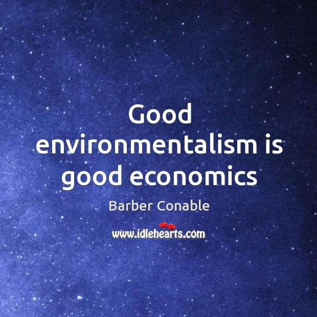 Image, Good environmentalism is good economics