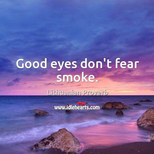 Image, Good eyes don't fear smoke.