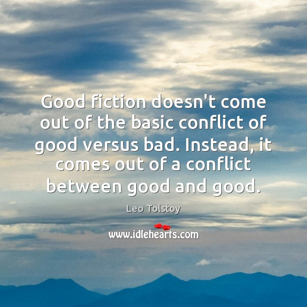 Image, Good fiction doesn't come out of the basic conflict of good versus