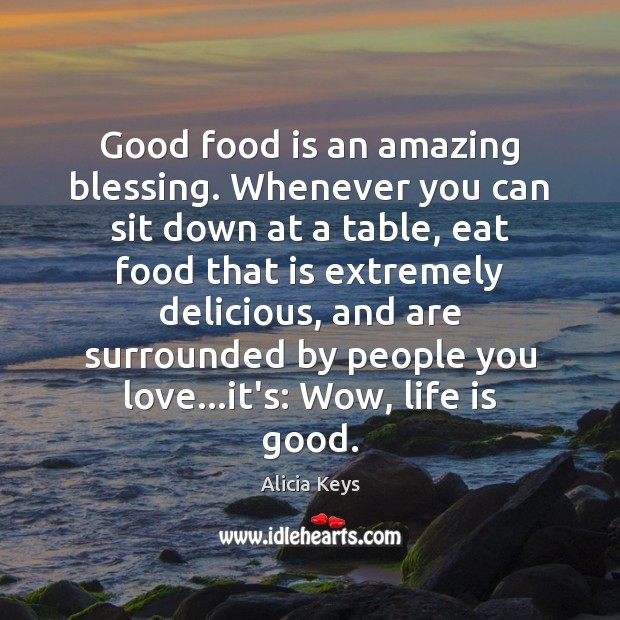 Good food is an amazing blessing. Whenever you can sit down at Image