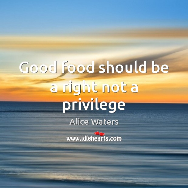 Image, Good food should be a right not a privilege