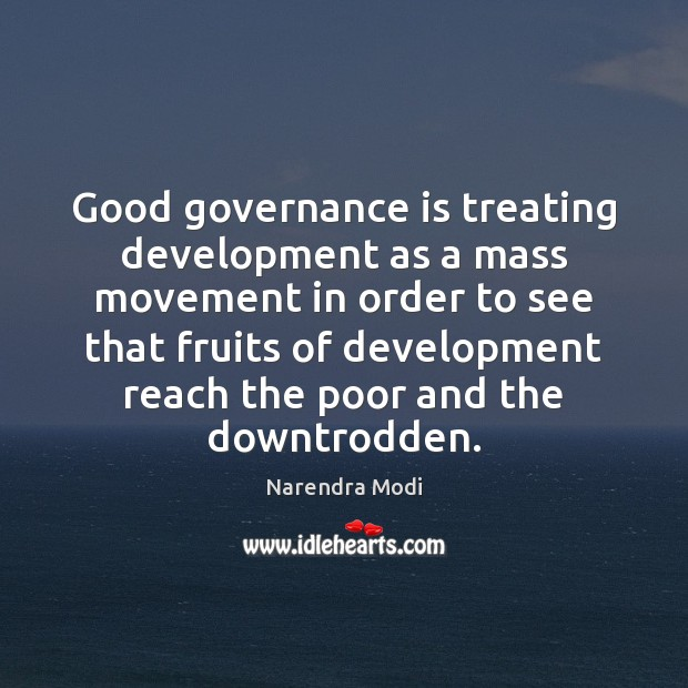 Image, Good governance is treating development as a mass movement in order to