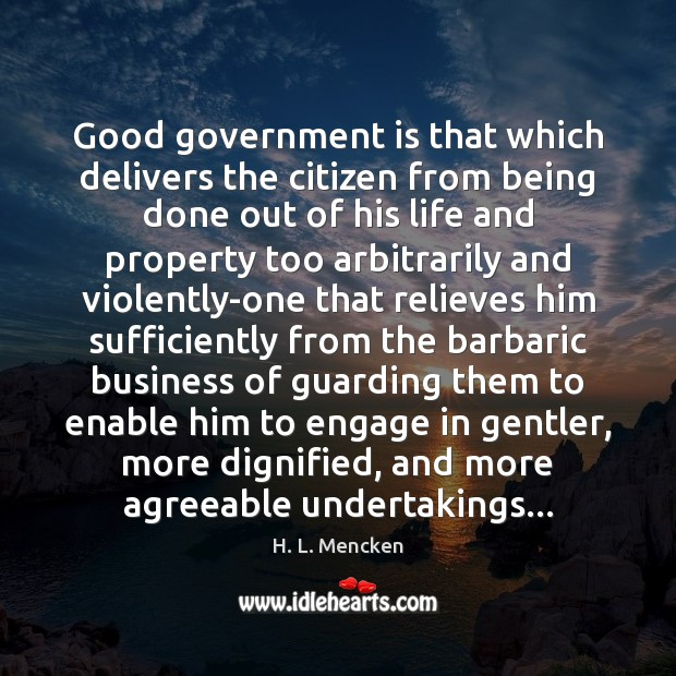 Good government is that which delivers the citizen from being done out Image