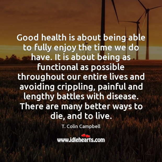 Image, Good health is about being able to fully enjoy the time we