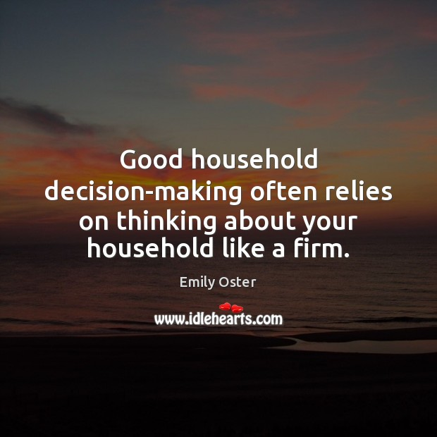 Image, Good household decision-making often relies on thinking about your household like a firm.