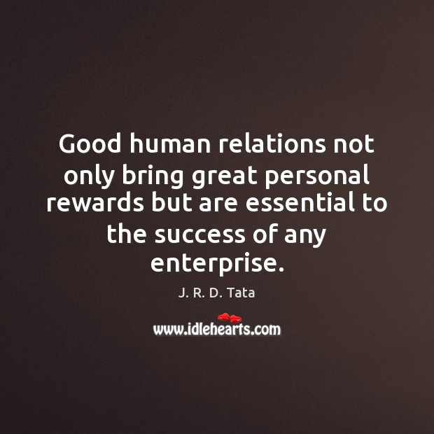 Good human relations not only bring great personal rewards but are essential Image