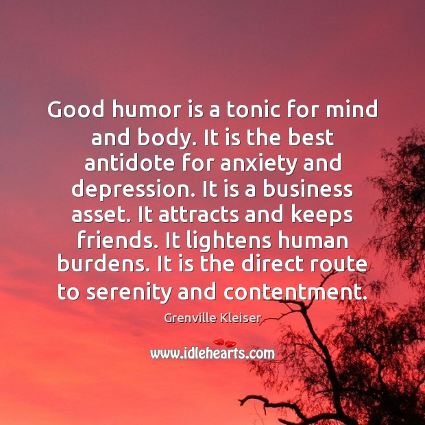 Good humor is a tonic for mind and body. It is the Grenville Kleiser Picture Quote