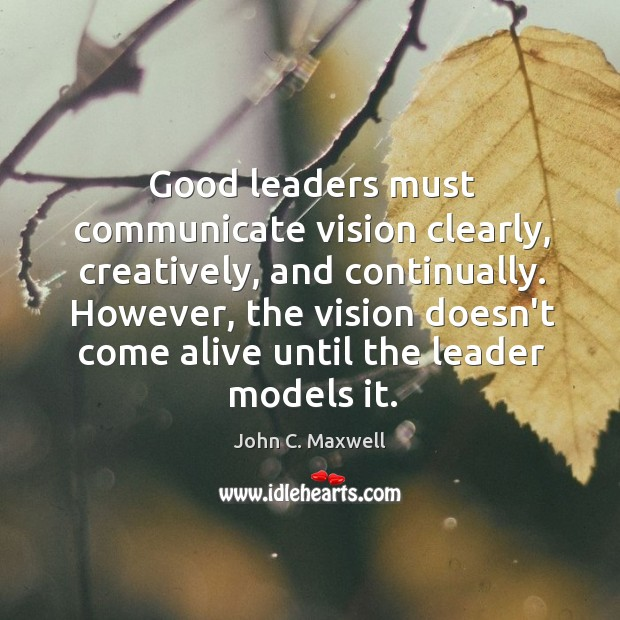 Image, Good leaders must communicate vision clearly, creatively, and continually. However, the vision