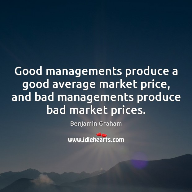 Image, Good managements produce a good average market price, and bad managements produce