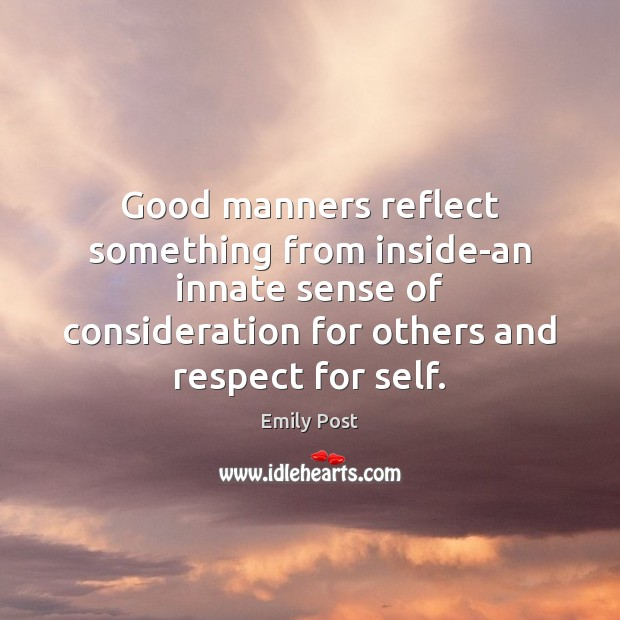 Image, Good manners reflect something from inside-an innate sense of consideration for others
