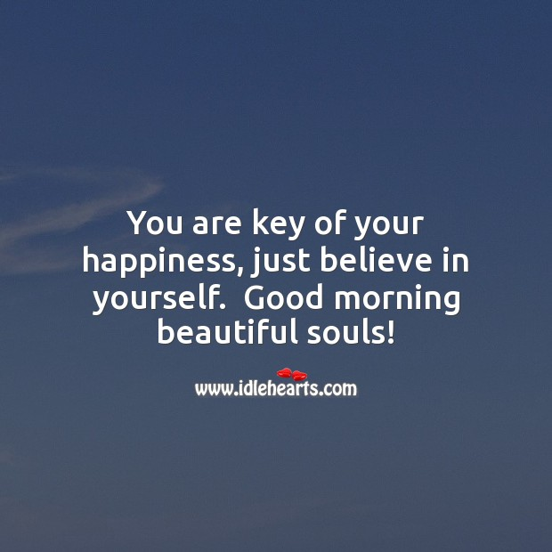Good morning beautiful souls! Believe in Yourself Quotes Image