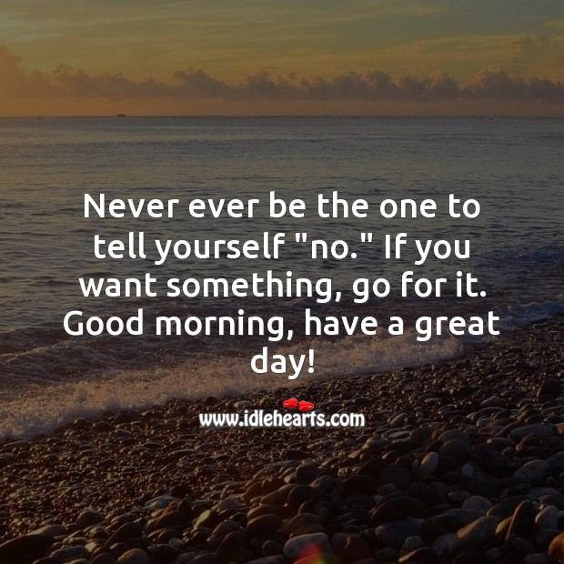 Good morning, have a great day! Good Day Quotes Image