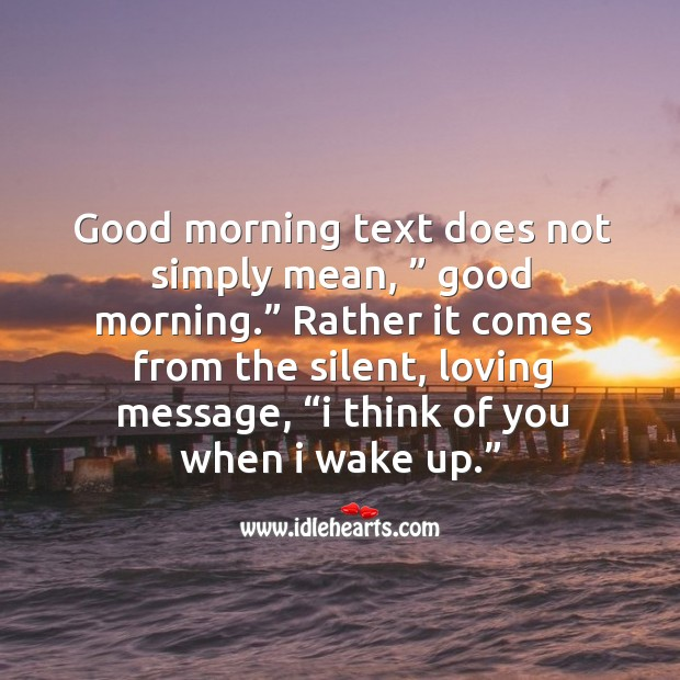 "Good morning text does not simply mean, "" good morning."" Image"