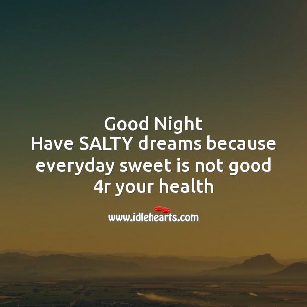 Image, Good night  have salty dreams