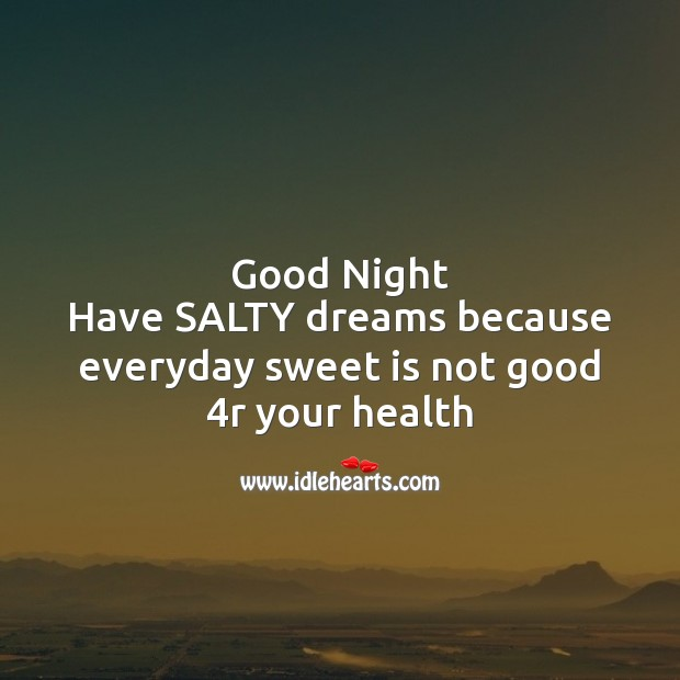 Good night  have salty dreams Good Night Messages Image