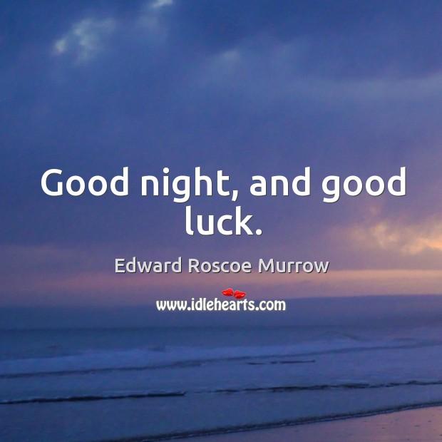 Good night, and good luck. Image