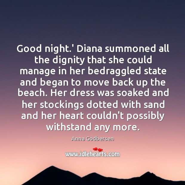 Image, Good night.' Diana summoned all the dignity that she could manage