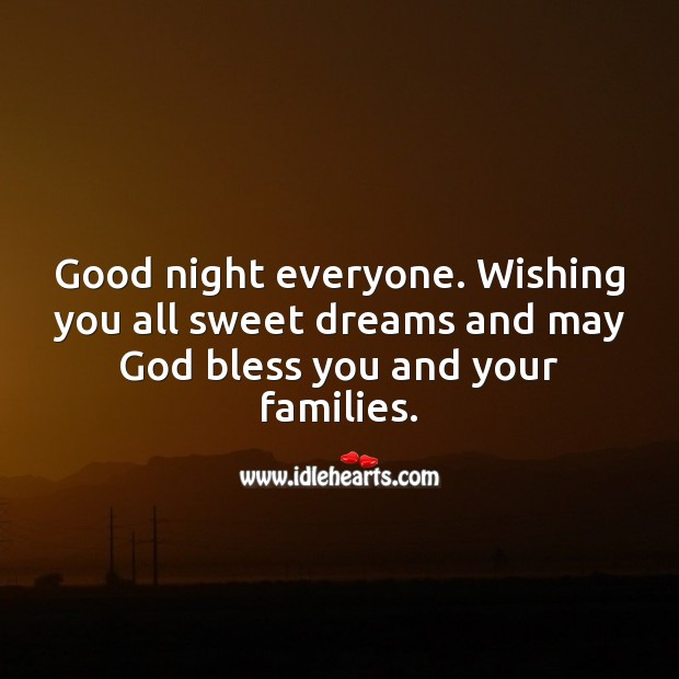 Good night everyone. Wishing you all sweet dreams and may God bless you. Good Night Quotes Image