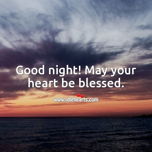 Good night! May your heart be blessed. Heart Quotes Image