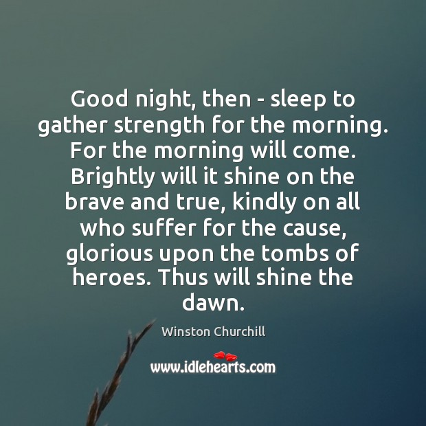 Image, Good night, then – sleep to gather strength for the morning. For