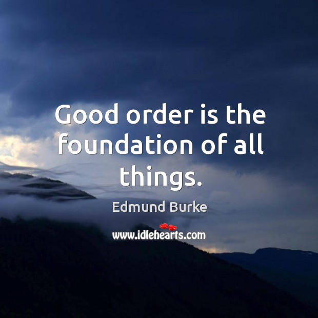 Image, Good order is the foundation of all things.