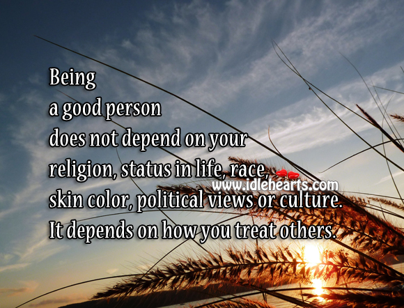 Being a Good Person Depends on How You Treat Others