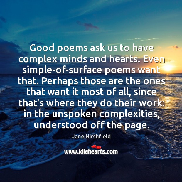 Image, Good poems ask us to have complex minds and hearts. Even simple-of-surface