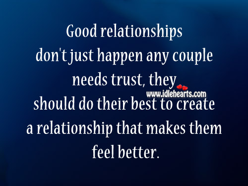Good Relationships Don't Just Happen Any Couple Needs Trust