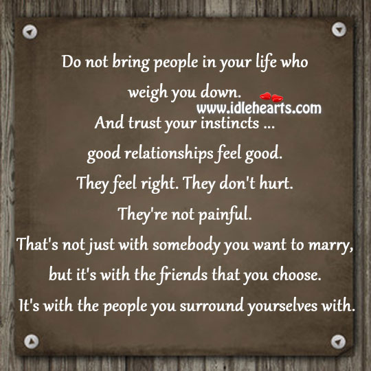 Do Not Bring People In Your Life Who Pull You Down